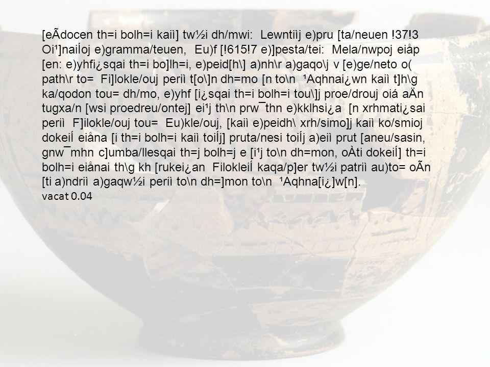 [eÃdocen th=i bolh=i kaiì] tw½i dh/mwi: Lewntiìj e)pru [ta/neuen. 37